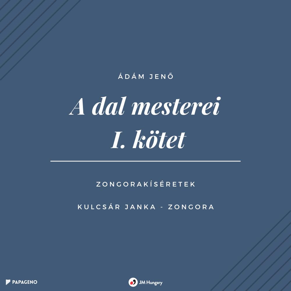 Ádám Jenő: A dal mesterei - I. kötet (zongorakíséret, mp3)
