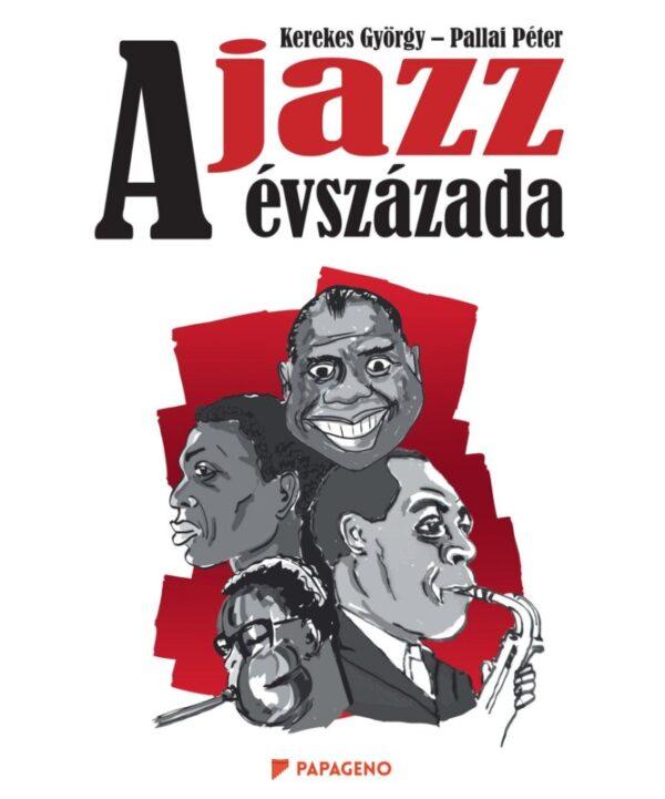 Kerekes György - Pallai Péter: A jazz évszázada