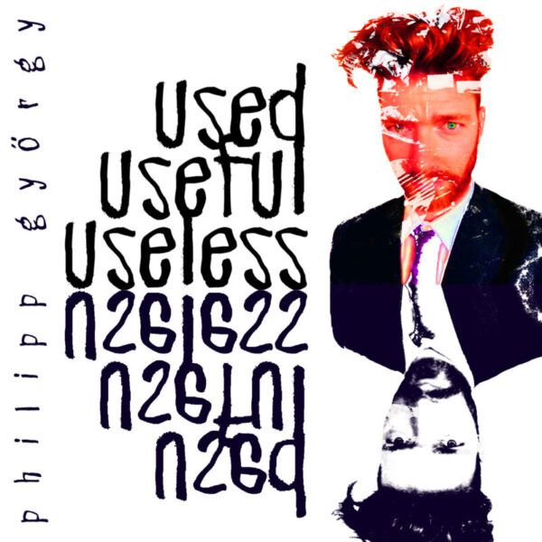Philipp György: USED-USEFUL-USELESS