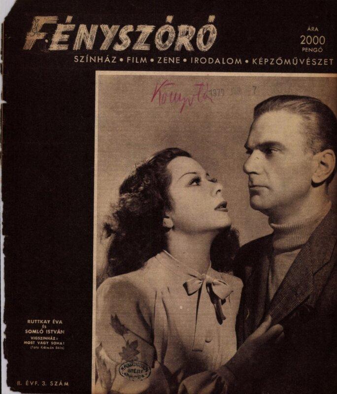 Ruttkai Éva, Somló István, Most vagy soha, Vígszínház, 1946. Forrás: Fényszóró, 1946/ 3. 1. Arcanum