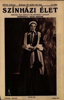 Bajor Gizi, Bovaryné, Vígszínház, 1937. Forrás: Színházi Élet, 1937/ 15. 1. Arcanum