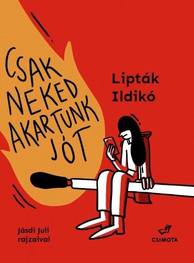 Lipták Ildikó: Csak neked akartunk jót